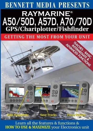 Raymarine A50/A50d, A57d, A70/A70d Gps/Chartplotter/Fishfinder by James Marsh