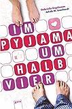 Im Pyjama um halb vier (German Edition)
