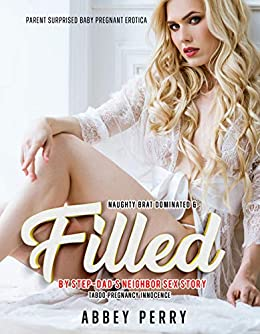 Naughty Brat Dominated & Filled by Step-Dad's Neighbor Sex Story: Parent Surprised Baby Pregnant Erotica (Taboo Pregnancy Innocence Book 5) Review