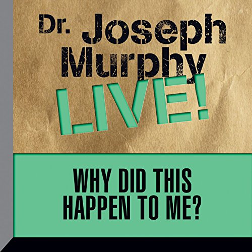 Why Did This Happen to Me? Audiobook By Dr. Joseph Murphy cover art