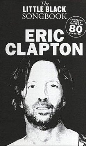 The Little Black Songbook Eric Clapton Lc: Songbook für Gesang, Gitarre