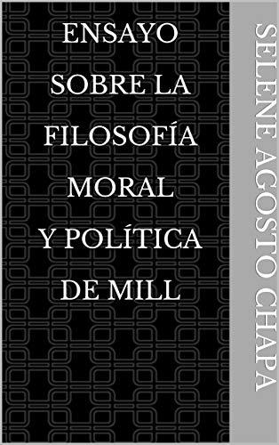 Ensayo sobre la filosofía moral y política de Mill