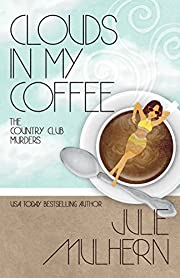 Clouds In My Coffee (The Country Club Murders Book 3)