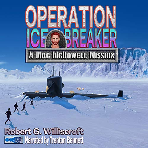 Operation Ice Breaker Audiobook By Robert G Williscroft cover art