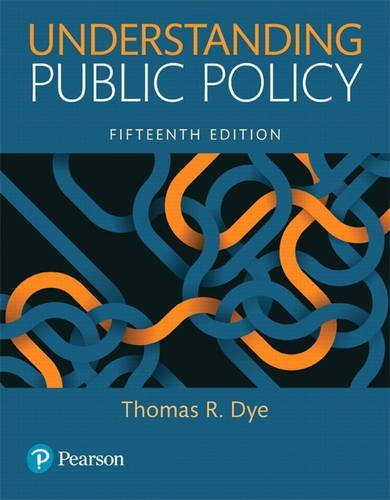 Compare Textbook Prices for Understanding Public Policy 15 Edition ISBN 9780134169972 by Dye, Thomas