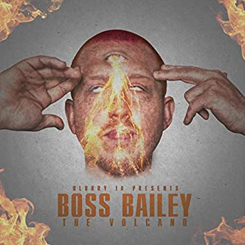 Blurry Ja Presents: Boss Bailey: the Volcano