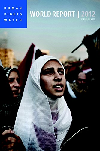 World Report 2012: Events of 2011 (Human Rights Watch World Report)