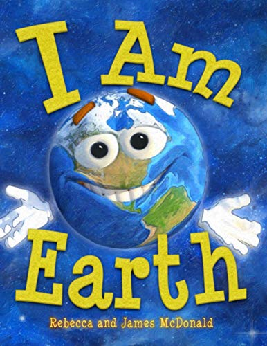 I Am Earth: An Earth Day Book for Kids