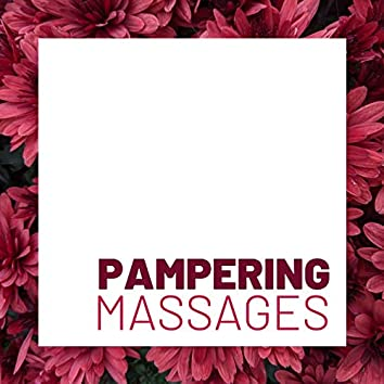 Pampering Massages: Relaxing Background Music to Relieve Muscular Tension, Increase Circulation and Aid in Respiration