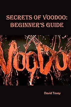 Voodoo Secrets of Voodoo  Beginner s Guide