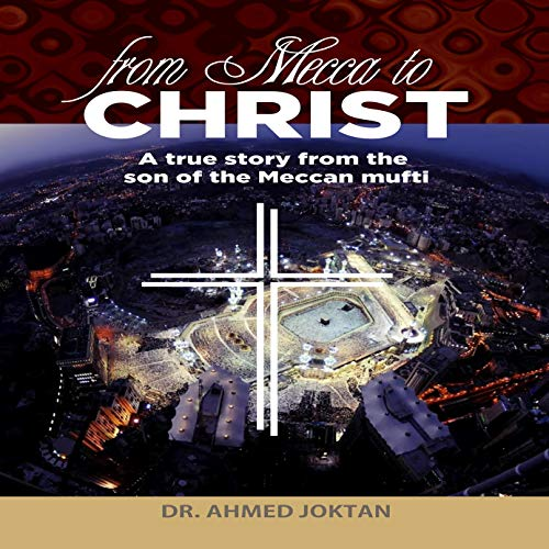 From Mecca to Christ Audiobook By Dr. Ahmed Joktan cover art