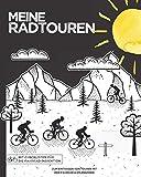 Meine Radtouren   Zum Eintragen von Touren mit dem Fahrrad: Logbuch für Radfahrer & Fahrradtouren   inkl. eigene Fahrräder & Inspektion-Checkliste   150 Seiten