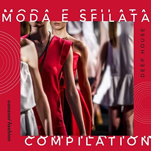 Compilation moda e sfilata: Deep house e canzoni fashion per moda uomo e donna primavera estate 2020