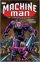 MACHINE MAN BY KIRBY AND DITKO COMPLETE COLLECTION: The Complete Collection