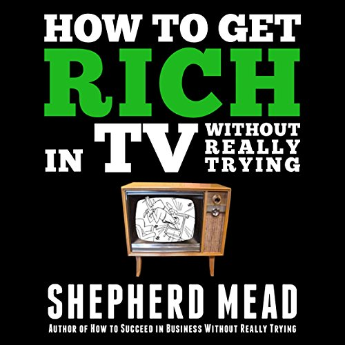 How to Get Rich in TV Without Really Trying audiobook cover art