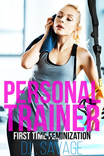 Personal Trainer: First Time Feminization (English Edition)