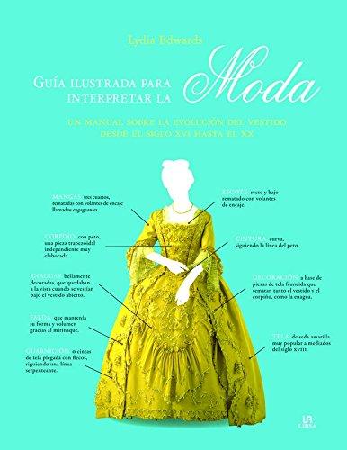 Guía Ilustrada para Interpretar la Moda (Historia de la Moda)
