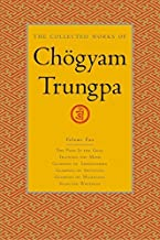 The Collected Works of Chögyam Trungpa, Volume 2: The Path Is the Goal - Training the Mind - Glimpses of Abhidharma - Glimpses of Shunyata - Glimpses of Mahayana - Selected Writings