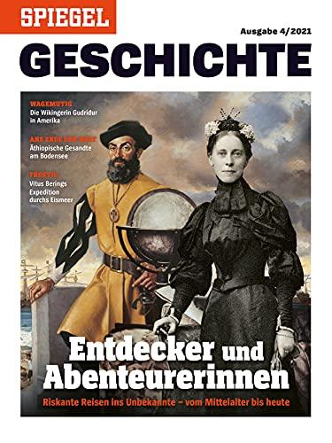 """SPIEGEL GESCHICHTE 4/2021 \""""Entdecker und Abenteuerinnen\"""""""