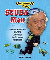 Image: Scuba Man: Jacques Cousteau and His Amazing Underwater Invention (Inventors at Work!) | Paperback: 48 pages | by Carmen Bredeson (Author). Publisher: Enslow Elementary (January 1, 2014)