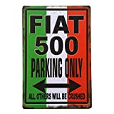 FIAT 500 Parking Only Vintage Blechschild Antike Metall