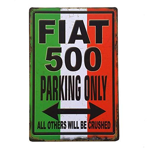 CHUNZO FIAT 500 Parking Only Wand Zeichen Kreativität personalisierte Metall Plaque Kunst Vintage Dekoration Blatt Handwerk hängen Poster Cafe Bar Garage