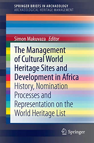The Management Of Cultural World Heritage Sites and Development In Africa: History, nomination processes and representat