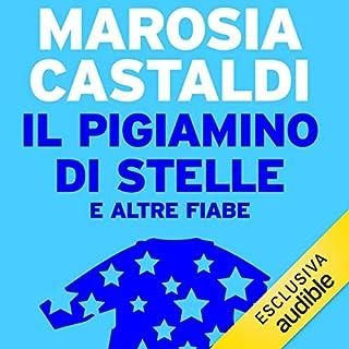 Il pigiamino di stelle     E altre fiabe              Di:                                                                                                                                 Marosia Castaldi                               Letto da:                                                                                                                                 Loredana Bottaccini                      Durata:  1 ora e 37 min     3 recensioni     Totali 4,7