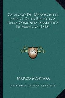 Catalogo Dei Manoscritti Ebraici Della Biblioteca Della Comunita Israelitica Di Mantova (1878)