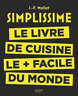 Simplissime : Le livre de cuisine le + facile du monde par [Jean-François Mallet]