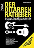 Der Gitarren-Ratgeber: Die besten Tipps & Tricks...