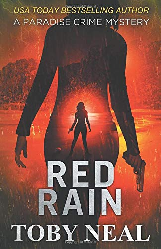 Compare Textbook Prices for Red Rain Paradise Crime Mysteries  ISBN 9781733751766 by Neal, Toby