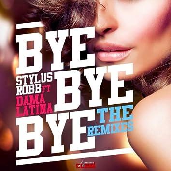 Bye Bye Bye (feat. Dama Latina) [The Remixes]