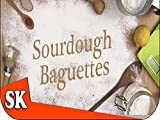 How to Make Sourdough Baguettes - Introduction to Bread Making
