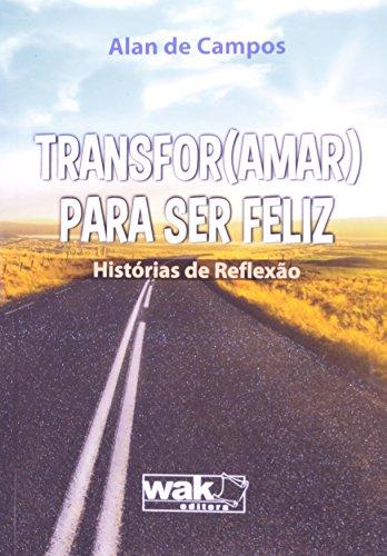 Transfor(Amar) Para Ser Feliz