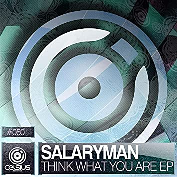 Think What You Are EP