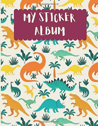 My Sticker Album: Dinosaurs Roar Beige Green Blue Palms Volcanos Blank Sticker Book 100 pages (dinosaurs sticker book)