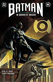 Batman: In Darkest Knight #1 (Batman: In Darkest Knight (1993- )) by [Mike W. Barr, Jerry Bingham]