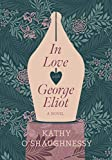 O'Shaughnessy, K: In Love with George Eliot - Kathy O'Shaughnessy