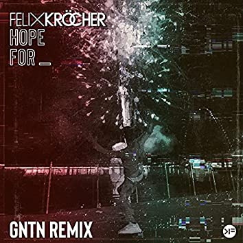 Hope For (GNTN Remix)