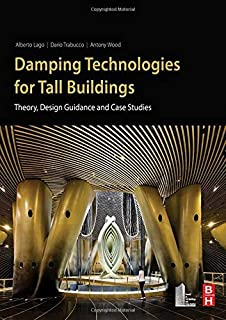 Damping Technologies for Tall Buildings: Theory, Design Guidance and Case Studies