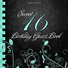 Sweet 16 Birthday guest book: Elegant Black and Turquoise Binding I For 30 Guests I For written Wishes and the most beauti...