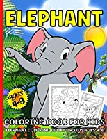 Elephant Coloring Book: Elephant Coloring Book For Kids Ages 4-8Over 40 Elephants Coloring Pages For Children