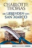 Die Liebenden von San Marco: Historischer Roman