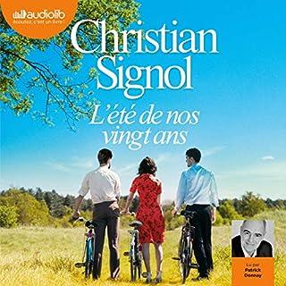 L'Été de nos vingt ans                   De :                                                                                                                                 Christian Signol                               Lu par :                                                                                                                                 Patrick Donnay                      Durée : 4 h et 32 min     6 notations     Global 4,3