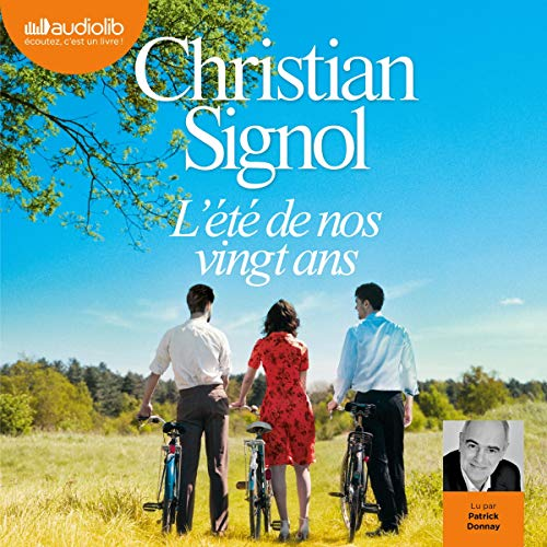 L'Été de nos vingt ans                   By:                                                                                                                                 Christian Signol                               Narrated by:                                                                                                                                 Patrick Donnay                      Length: 4 hrs and 32 mins     Not rated yet     Overall 0.0