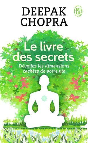 Le livre des secrets: Dévoilez les dimensions cachées de votre vie