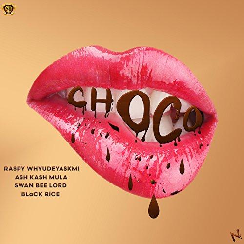 Choco (feat. Ash Kash Mula, Swan Bee Lord & Black Rice) [Explicit]