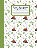 Dinosaur Primary Story Journal Composit: Dotted Midline and Picture Space, Grades K-2 School Exercise Book, journal, primary, story, composition, ... durable cover, primary journal, write journal