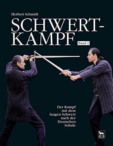 Schwertkampf: Der Kampf mit dem langen Schwert nach der deutschen Schule. Band 1